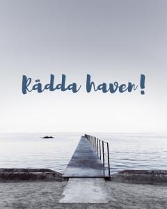 RÄDDA HAVEN!