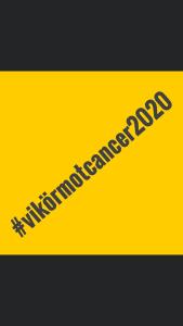 #vikörmotcancer2020