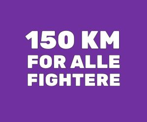 150 KM FOR ALLE FIGHTERE