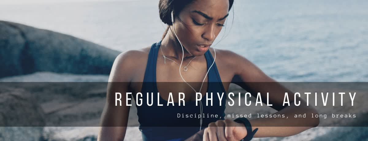Regular physical activity