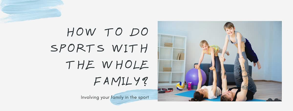 How to do sports with the whole family?