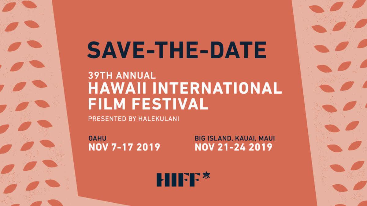 39th Annual Hawai'i International Film Festival - Nov 7-17, 2019
