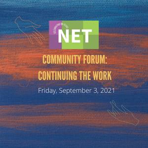 Community Forum: Continuing the Work