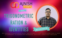 Trigonometric Ratio & Identities