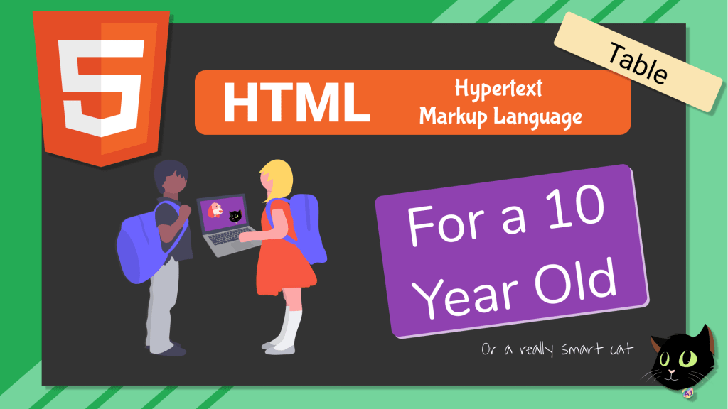HTML for a 10 Year Old Tables