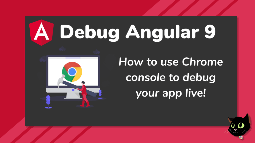 Debug Angular 9 in Chrome console