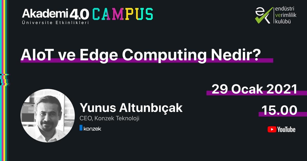 AIoT ve Edge Computing Nedir? - Yunus Altunbıçak, Konzek Teknoloji Genel Müdürü