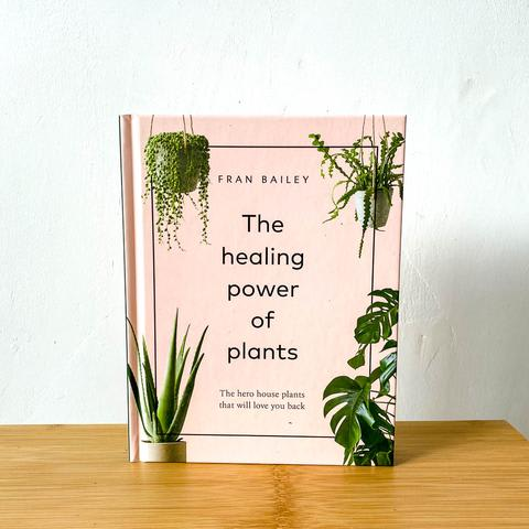 Other - The Healing Power of Plants by Fran Bailey