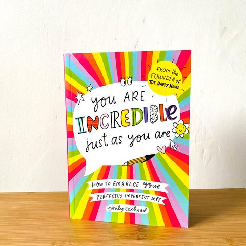 Other - You Are Incredible Just As You Are by Emily Coxhead