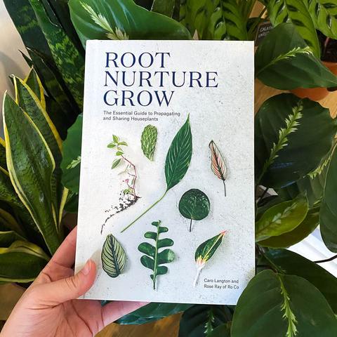 Root, Nurture, Grow by Caro Langton and Rose Ray