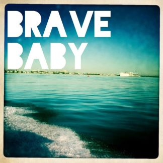 Brave Baby pictures