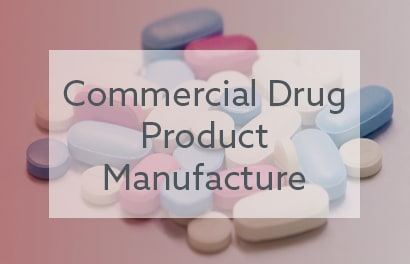 Commercial Drug Product Manufacture