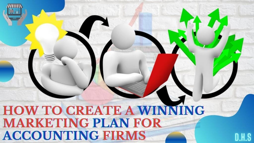 How to create the best marketing plan for Accounting and CPA firms