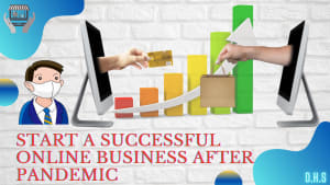 Online Business are booming in this post pandemic period, Now its Your time to check how to start an online after this pandemic
