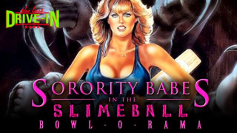 The Last Drive-In With Joe Bob Briggs - Sorority Babes in the Slimeball Bowl-O-Rama