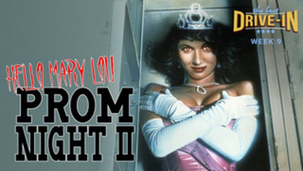 Week 9: Hello Mary Lou -  Prom Night 2