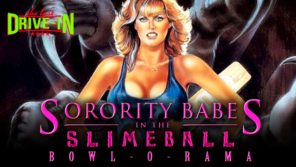 The Last Drive-In with Joe Bob Briggs: Sorority Babes in the Slimeball Bowl-O-Rama