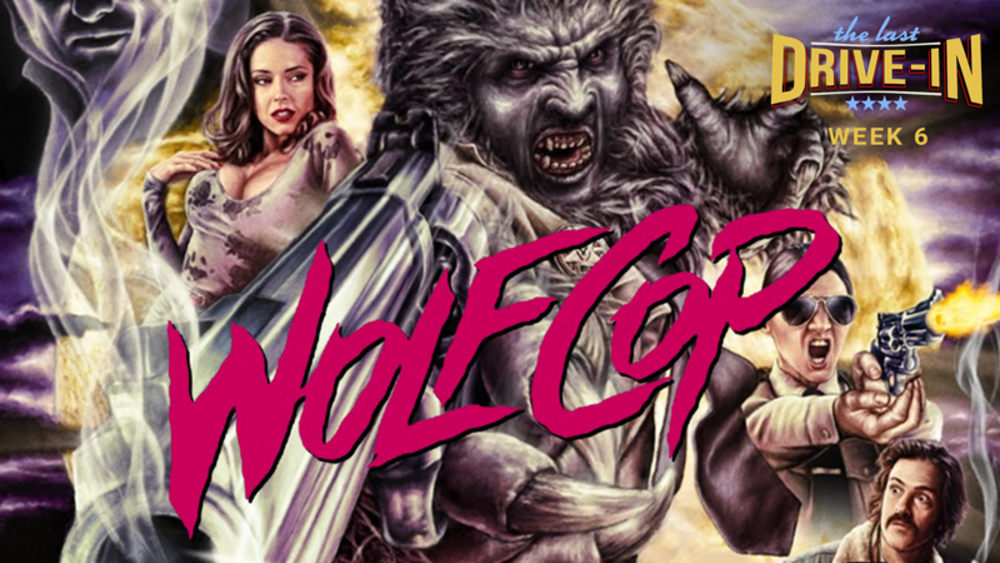 Week 6: Wolfcop