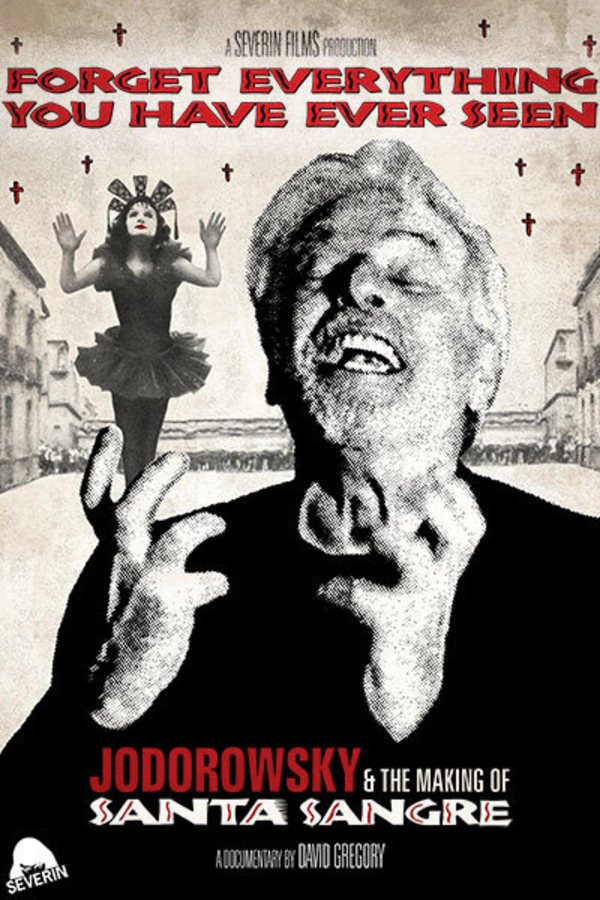 Forget Everything You Have Ever Seen: The Making of Jodorowsky's Santa Sangre