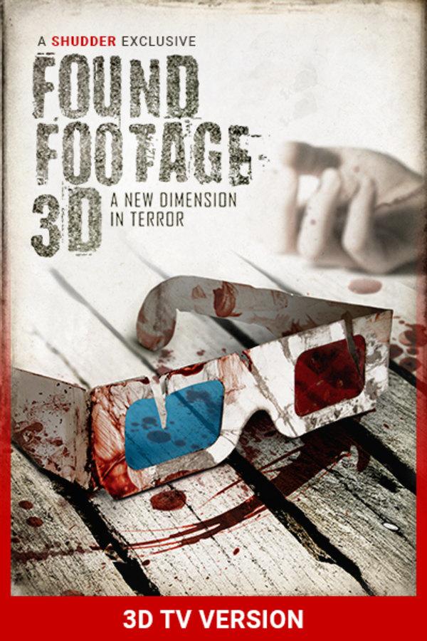 Found Footage 3D (3D TV VERSION)