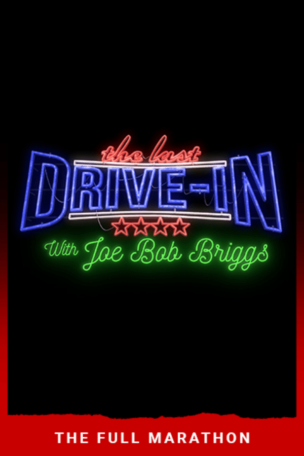 The Last Drive-In: July 2018 Marathon