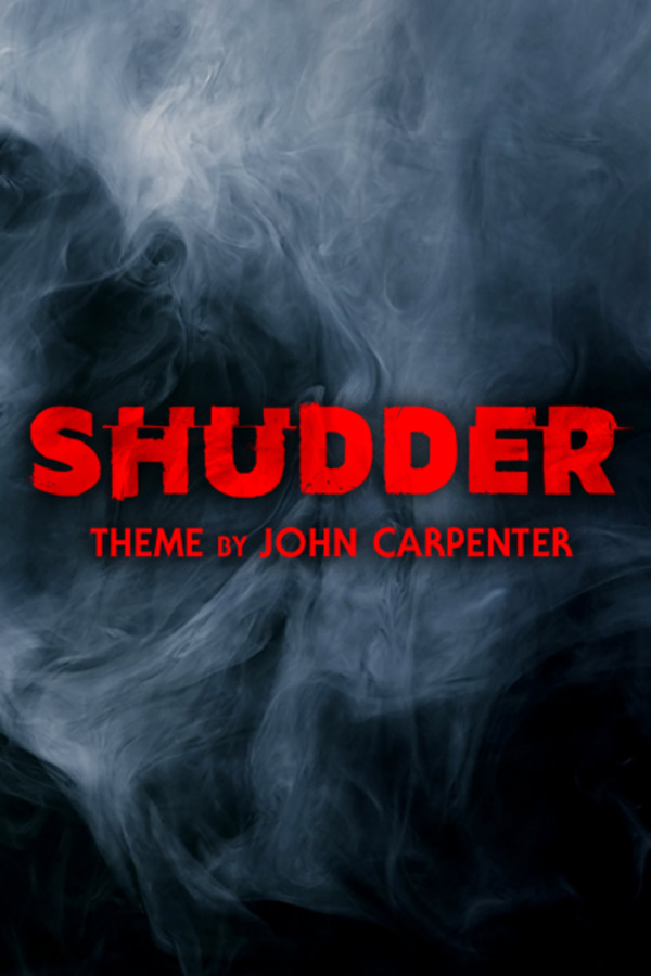 """Shudder"" Theme by John Carpenter"