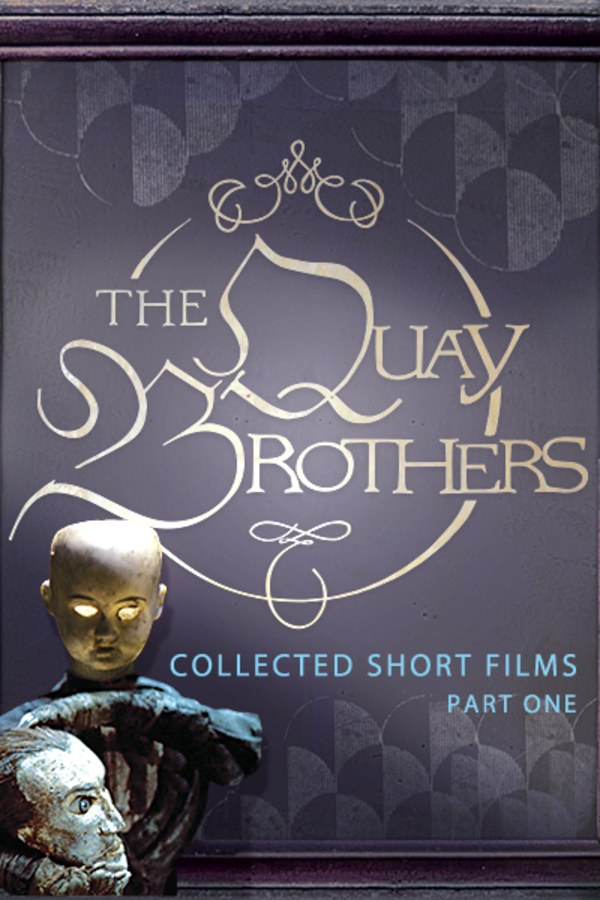 The Quay Brothers: Collected Short Films Part 1