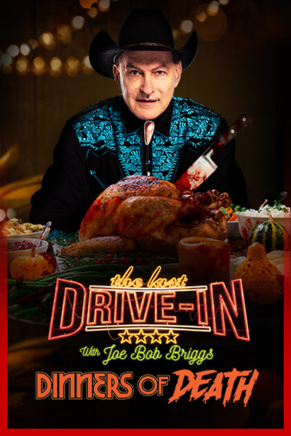 The Last Drive-In: Joe Bob's Dinners of Death