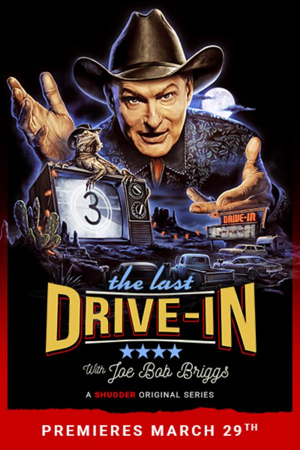 The Last Drive-In with Joe Bob Briggs - Coming March 29