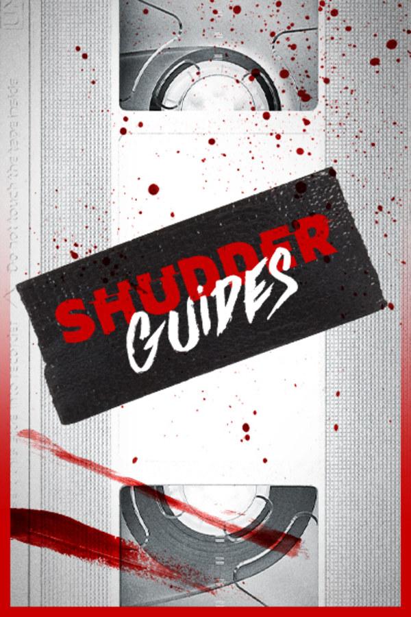 Shudder Guides