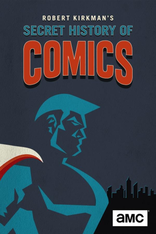 AMC Visionaries: Robert Kirkman's Secret History of Comics