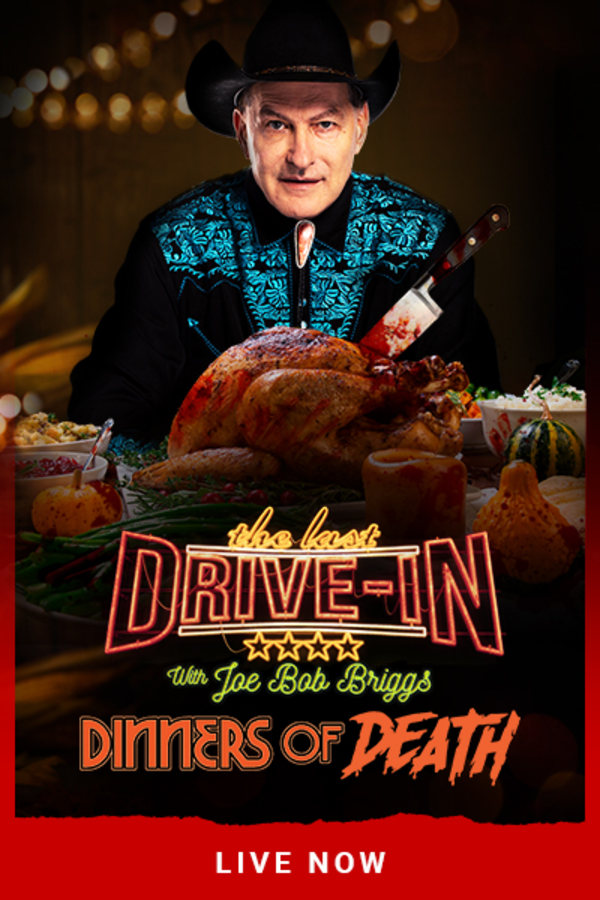 The Last Drive-In: Joe Bob's Dinners of Death –Thanksgiving, 9PM ET