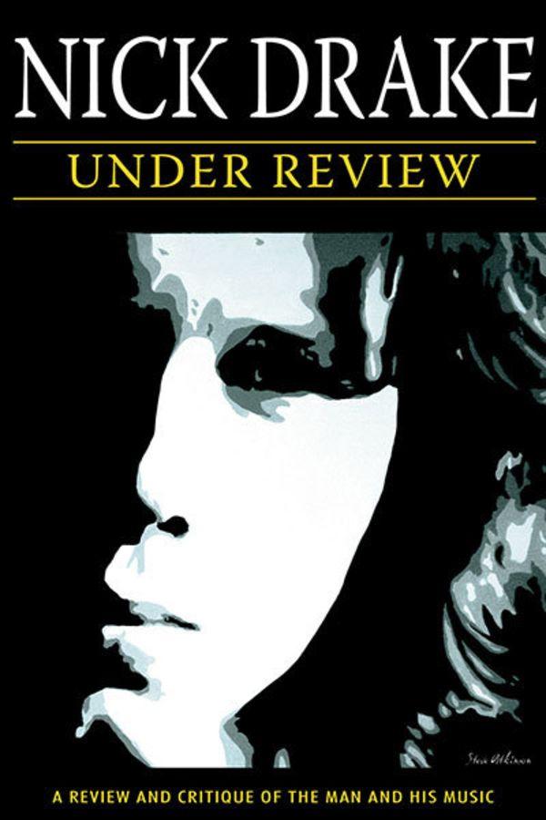 Nick Drake: Under Review
