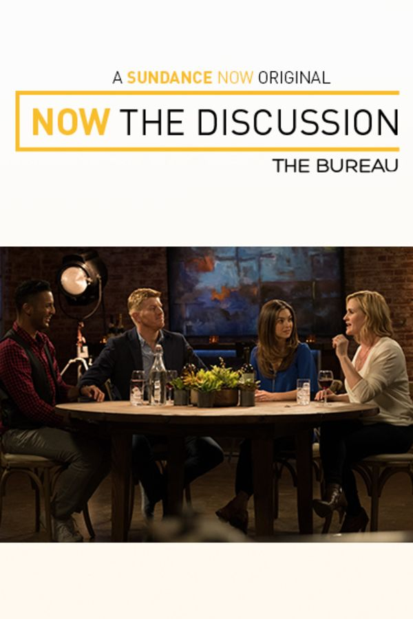 Now The Discussion: The Bureau