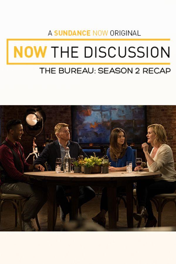 Now The Discussion: The Bureau - Season 2 Recap