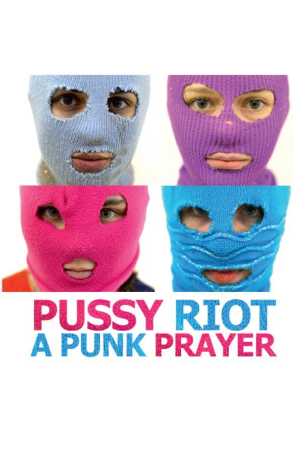 Pussy Riot - A Punk Prayer