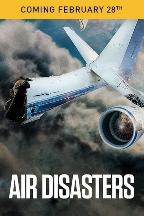 Air Disasters - Coming February 28th