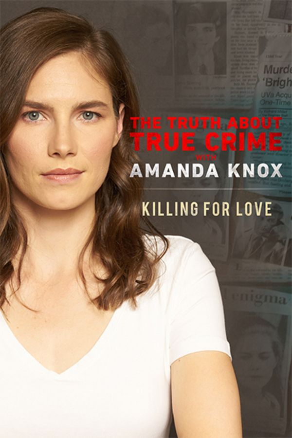 The Truth About True Crime with Amanda Knox Podcast