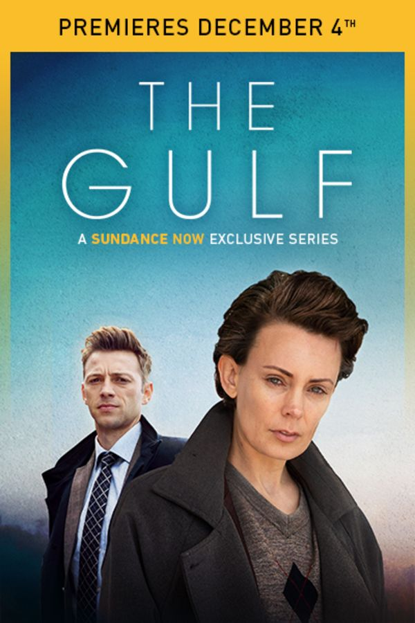 The Gulf - Premieres December 4th