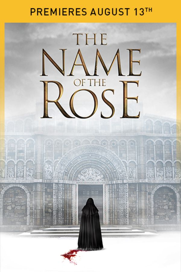The Name of the Rose - Premieres August 13th