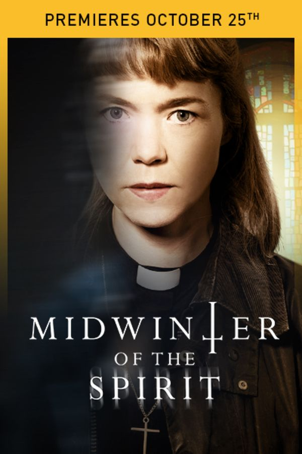 Midwinter of the Spirit - Premieres October 25th