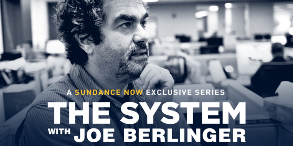 The System with Joe Berlinger | All Episodes Available To