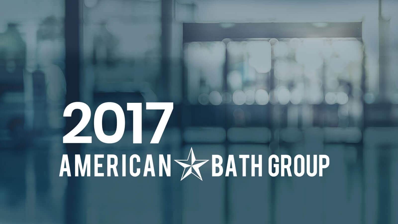 2017: American Bath Group