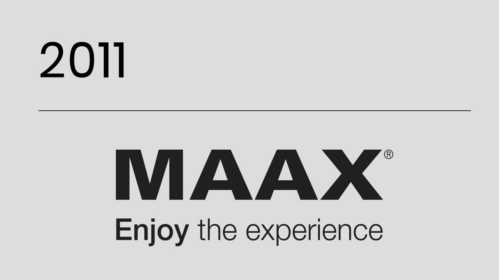 MAAX History 2011
