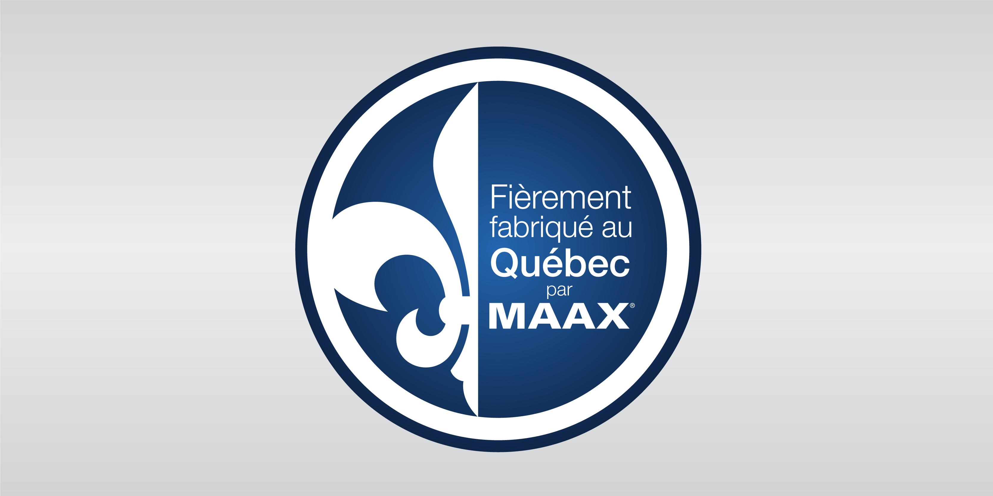 Fiérement fabriqué au Québec par MAAX