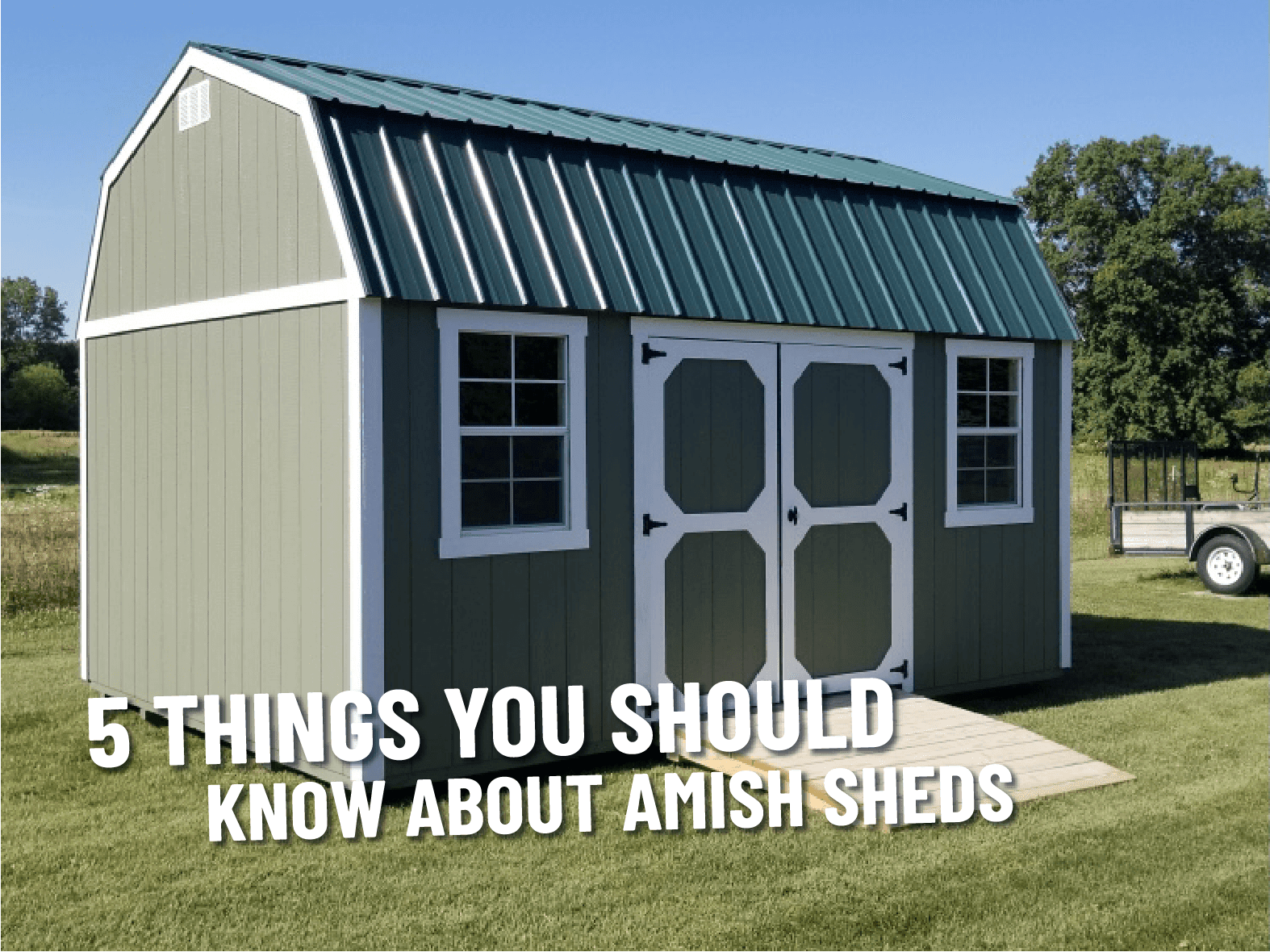 5 Things You Should Know About Amish Sheds