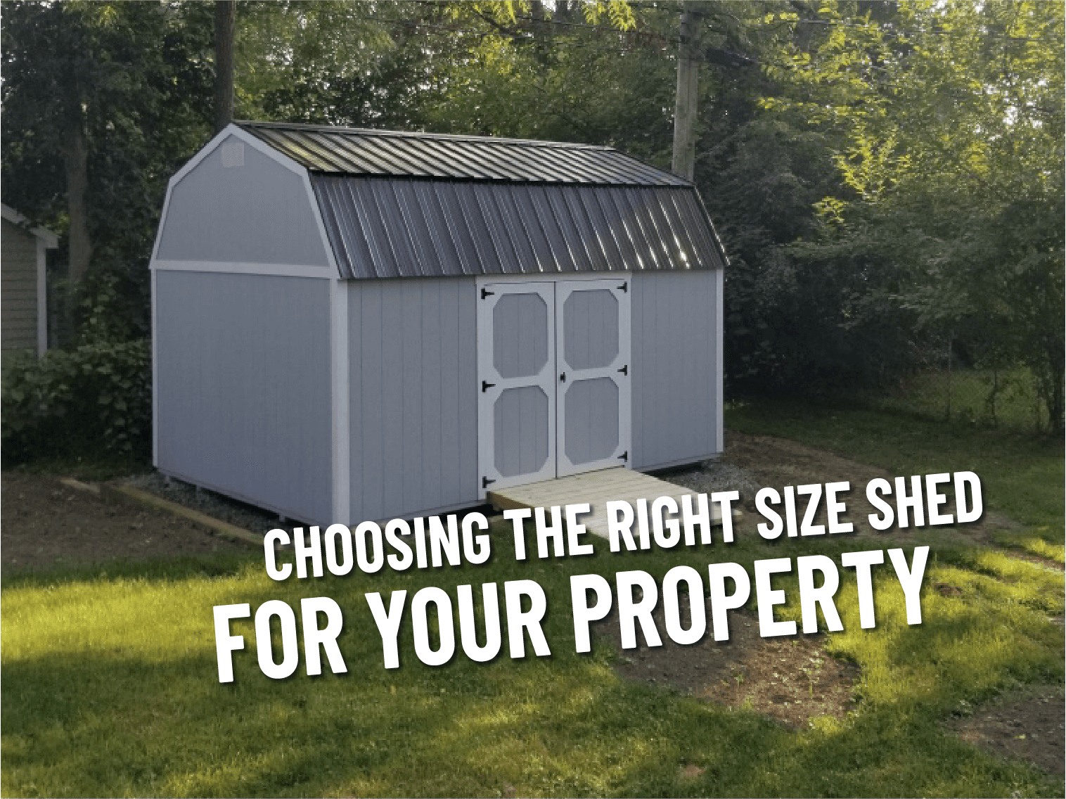 Choose the right size shed for your property