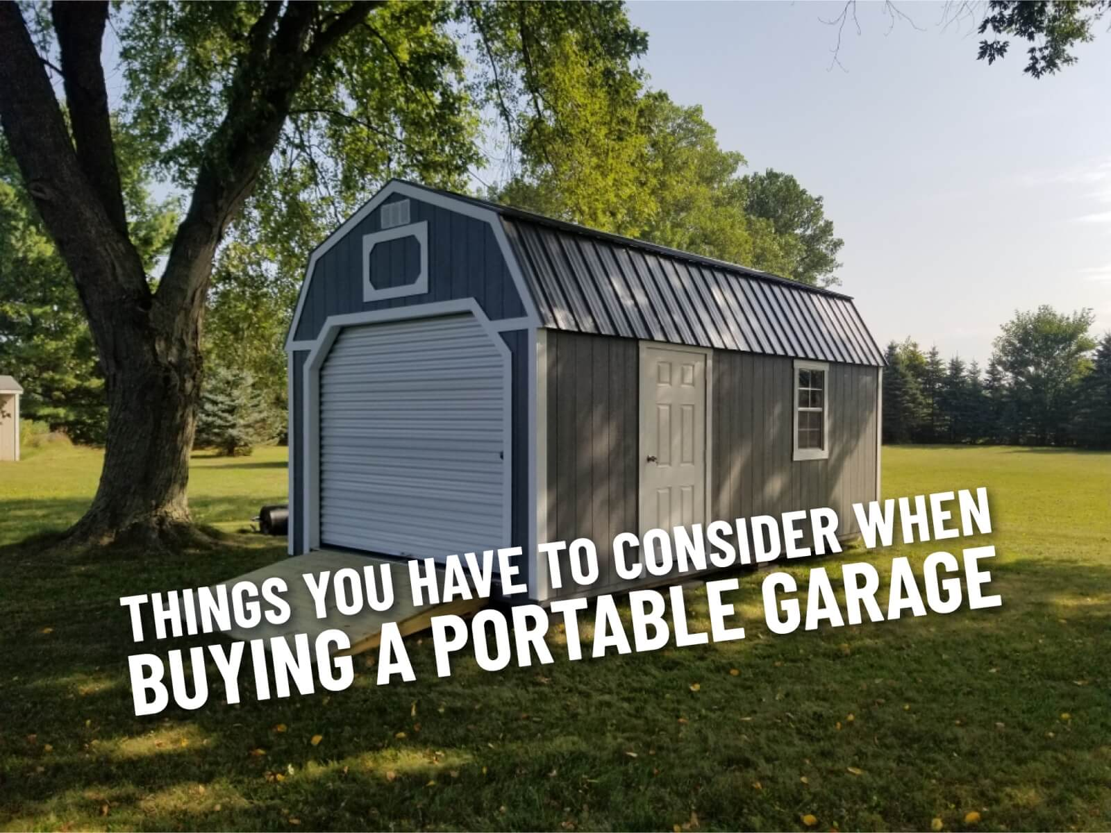Things to Consider When Buying a Portable Garage