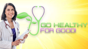 Go Healthy... For Good