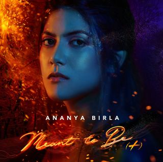 ANANYA BIRLA'S SECOND SINGLE, 'MEANT TO BE' OUT NOW